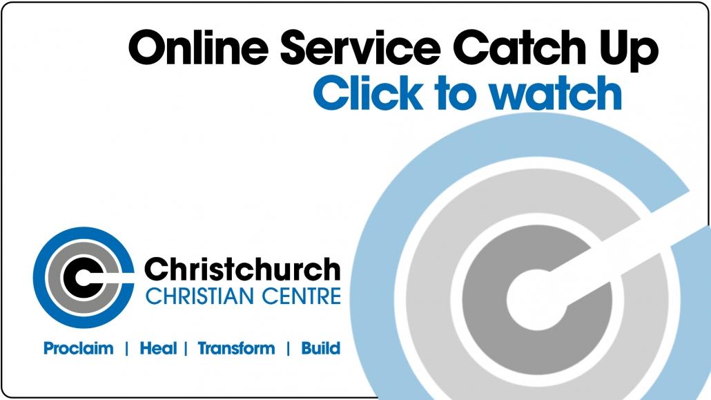 Catch Up Online Church Service Christchurch Christian Centre