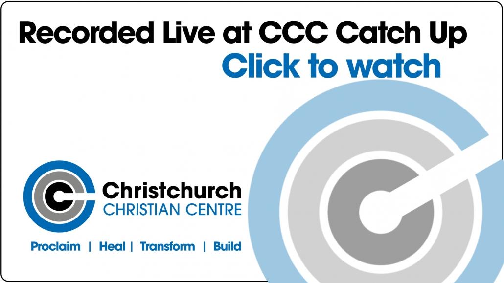 Catch Up Live Recording Church Service Christchurch Christian Centre